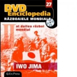 DVD Enciclopedia Razboaiele Mondiale (nr. 27). Al doilea razboi mondial - Iwo Jima -