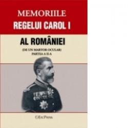 Memoriile regelui Carol I al Romaniei (de un martor ocular) Partea II -