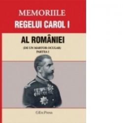 Memoriile regelui Carol I al Romaniei (de un martor ocular) Partea I -