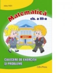 Matematica clasa a III -a - Culegere de exercitii si probleme -