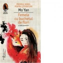 Femeia cu buchetul de flori si alte povestiri - Mo Yan