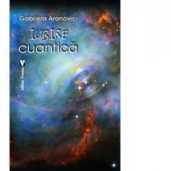 Iubire cuantica - Gabriela Andronovici