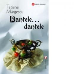 Dantele...dantele - Tatiana Margescu