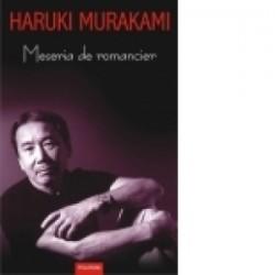 Meseria de romancier - Haruki Murakami