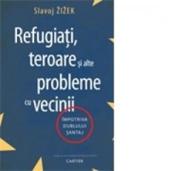 Refugiati, teroare si alte probleme cu vecinii - SLAVOJ ZIZEK