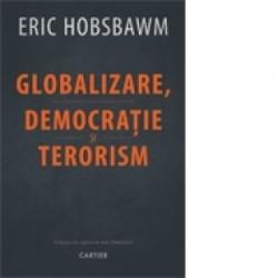 Globalizare, democratie si terorism - Eric Hobsbawm