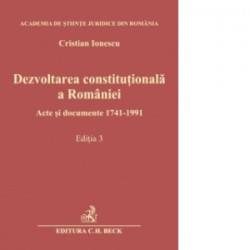 Dezvoltarea constitutionala a Romaniei - Cristian Ionescu