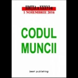 Codul muncii - editia a XXXVI-a - 1 noiembrie 2016 -