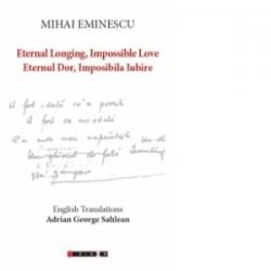 Eternal Longing, Impossible Love - Eternul Dor, Imposibila Iubire (English Translations Adrian George Sahlean) - Mihai Eminescu