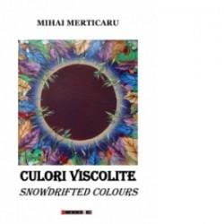 Culori viscolite - Snowdrifted colours - Mihai MERTICARU