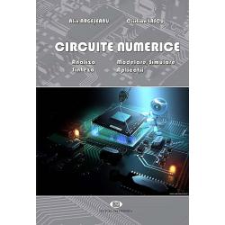 Circuite numerice. Analiza. Sinteza. Modelare/simulare. Aplicaţii. - Alin Argeşeanu, Cristian Lascu