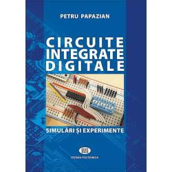 Circuite integrate digitale. Simulări şi experimente - Petru Papazian
