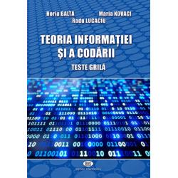 Teoria informaţiei şi a codării. Teste grilă. - Horia Baltă, Maria Kovaci, Radu Lucaciu