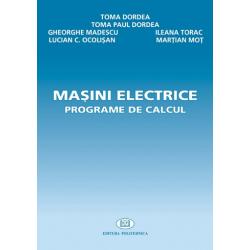 Maşini electrice. Programe de calcul - Toma Dordea