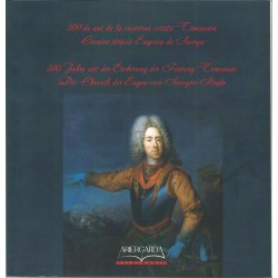 300 de ani de cucerire a cetatii Timisoara - Daniel Vighi, Viorej Marineasa (ed.)