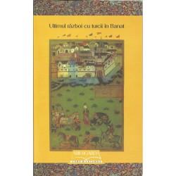 Ultimul razboi cu turcii in Banat - Volum colectiv