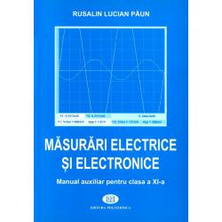 Măsurări electrice şi electronice. Manual auxiliar pentru clasa a XI-a - Rusalin Lucian Păun