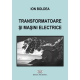 Transformatoare şi maşini electrice - Ion Boldea