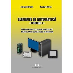 Elemente de automatică. Aplicaţii 1. Programare PLC şi HMI Panasonic dezvoltare SCADA IGSS şi IGNITION