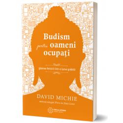 Budism pentru oameni ocupati - DAVID MICHIE