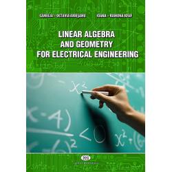 Linear algebra and geometry for electrical engineering - Camelia-Octavia Arieşanu, Ioana-Ramona Iosif