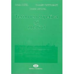 Termoenergetica şi mediul - Ioana Ionel, Corneliu Ungureanu, Daniel Bisorca