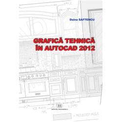 Grafică tehnică în AUTOCAD - Doina Saftencu