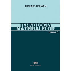 Tehnologia materialelor. Vol. I. - Richard Herman