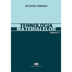 Tehnologia materialelor. Vol. II. - Richard Herman