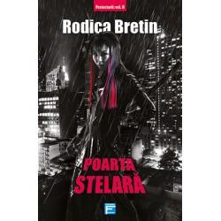 Poarta stelara. Seria Protectorii, vol. 2 - Rodica Bretin