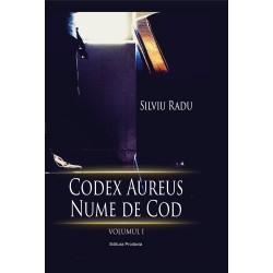Codex Aureus (vol. 1). Nume de cod - Silviu Radu