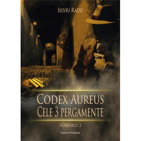 Codex Aureus (vol. 2). Cele 3 pergamente - Silviu Radu