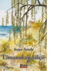 Limanul cu salcii - Ioana Sandu