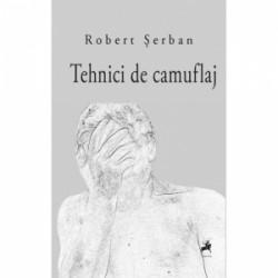 Tehnici de camuflaj - Robert Serban