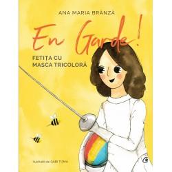 En garde. Fetița cu masca tricoloră - Ana Maria Brânză
