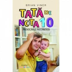 Tata de nota 10. Provocarile paternitatii - Brian Viner