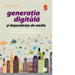 Generatia digitala si dependenta de media - Patti M. Valkenburg, Jessica Taylor Piotrowski