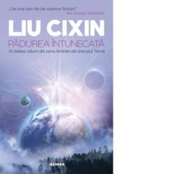 Padurea intunecata. Al doilea volum din seria Amintiri din trecutul Terrei - Liu Cixin