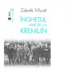 Inghetul vine de la Kremlin - Zdenek Mlynar