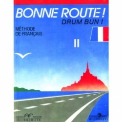 Bonne route! Limba franceza, vol. 2 - P. Gilbert, P. Greffet