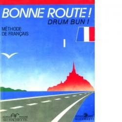 Bonne route! Limba franceza, vol. 1 - P. Gilbert, P. Greffet