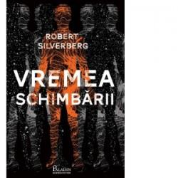 Vremea schimbarii - Robert Silverberg
