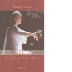 Muzica, in inima fascinatiei - Elizabeth Sombart