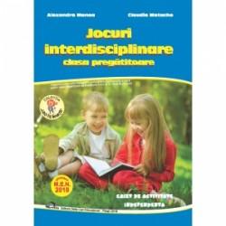 Jocuri interdisciplinare. Pentru clasa pregatitoare. Caiet de activitate independenta - Alexandra Manea, Claudia Matache