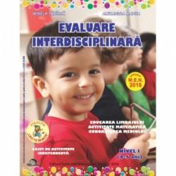 Evaluare interdisciplinara. Nivel I (4-5 ani). Educarea Limbajului. Activitate matematica. Cunoasterea mediului - Alexandra Man