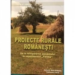 """Proiecte rurale romanesti. De la reimpartirea pamantului la experimentul """" Ferma"""" -"""