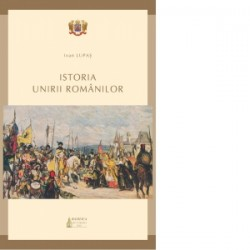 Istoria Unirii romanilor - Ioan Lupas