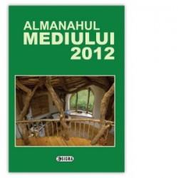 Almanahul mediului 2012 - Emilian M. Dobrescu