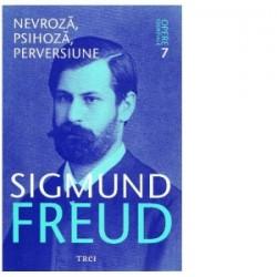 Opere Esentiale, vol. 7 - Nevroza, psihoza, perversiune - Sigmund Freud
