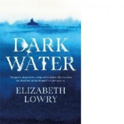 Dark Water - Elizabeth Lowry